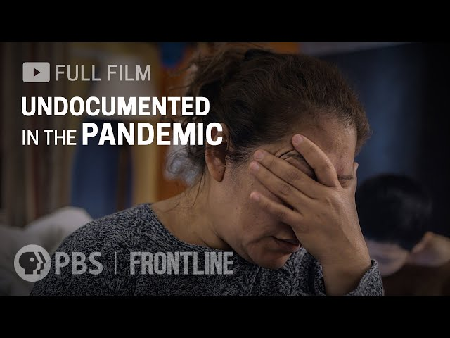 Undocumented in the Pandemic (full film)