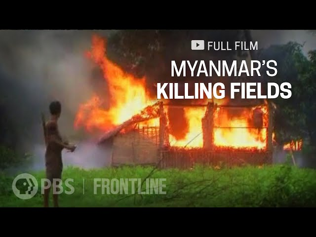 Myanmar's Killing Fields (full documentary)