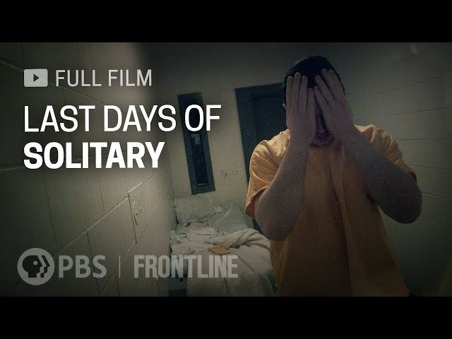 Last Days of Solitary (full documentary)