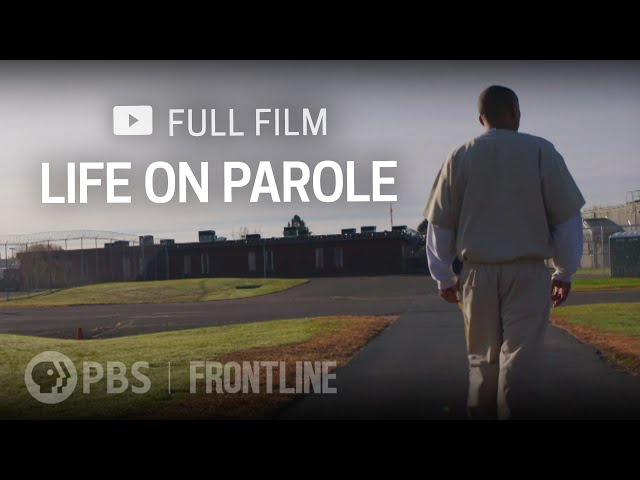 Life on Parole (full documentary)