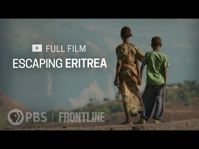 Escaping Eritrea (full documentary)